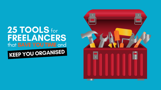 25 Tools for Freelancers that Save You Time and Keep You Organized
